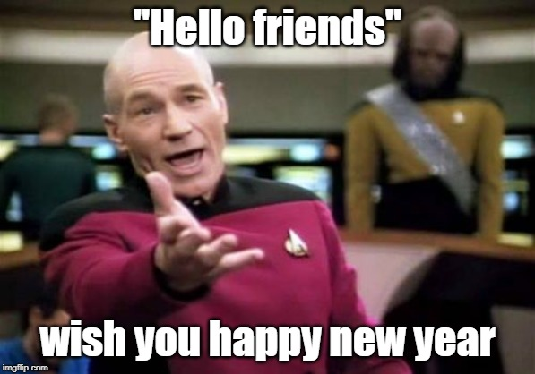 "Picard Wtf | ""Hello friends"" wish you happy new year 