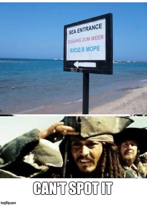 WHY DO THEY NEED THAT SIGN? | CAN'T SPOT IT | image tagged in memes,jack sparrow,stupid signs,beach | made w/ Imgflip meme maker