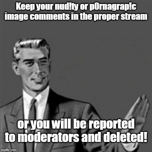 Correction Guy says look at whatever (legal) images you want and comment IN THE PROPER STREAM! | Keep your nud!ty or p0rnagrap!c image comments in the proper stream or you will be reported to moderators and deleted! | image tagged in correction guy,streams,imgflip mods,imgflip trolls,how to,memes | made w/ Imgflip meme maker