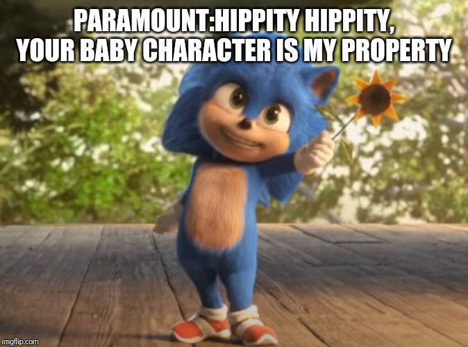 PARAMOUNT:HIPPITY HIPPITY, YOUR BABY CHARACTER IS MY PROPERTY | made w/ Imgflip meme maker