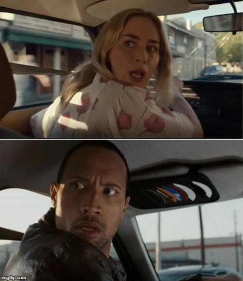 A quiet place: Part 2 | image tagged in quiet suprise,quiet place,the rock,dwayne johnson | made w/ Imgflip meme maker
