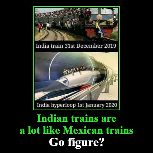 Indian trains are a lot like Mexican trains | Indian trains are a lot like Mexican trains | Go figure? | image tagged in funny,demotivationals,trains,india,indians,mexicans | made w/ Imgflip demotivational maker