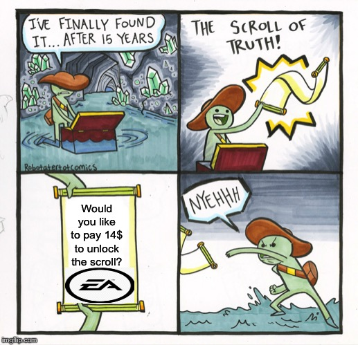 The Scroll Of Truth |  Would you like to pay 14$ to unlock the scroll? | image tagged in memes,the scroll of truth | made w/ Imgflip meme maker