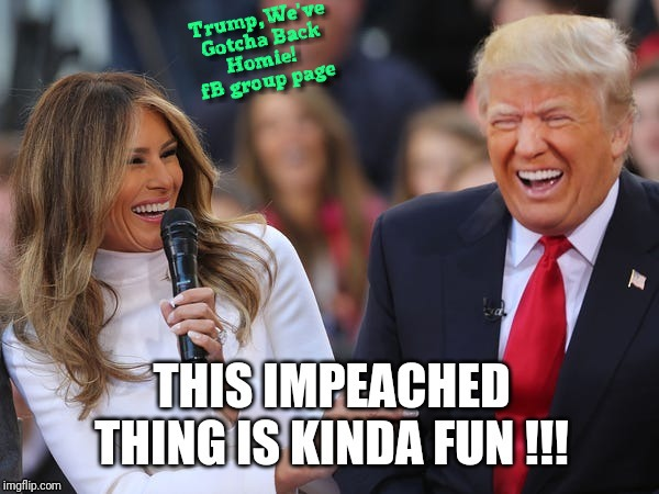 Trump Laughing at Impeachment | image tagged in melania trump,donald trump,president,iran,impeached,trump 2020 | made w/ Imgflip meme maker