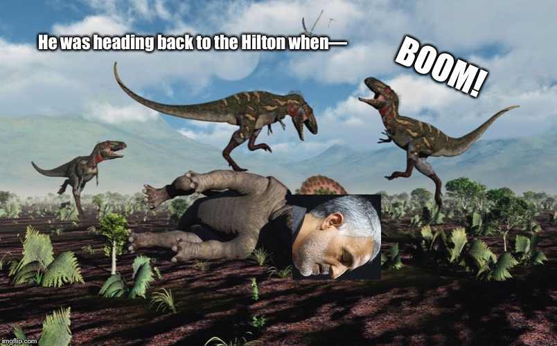 Laughing T-rex |  BOOM! He was heading back to the Hilton when— | image tagged in laughing t-rex,iran,iraq,memes,trump,qassem soleimani | made w/ Imgflip meme maker