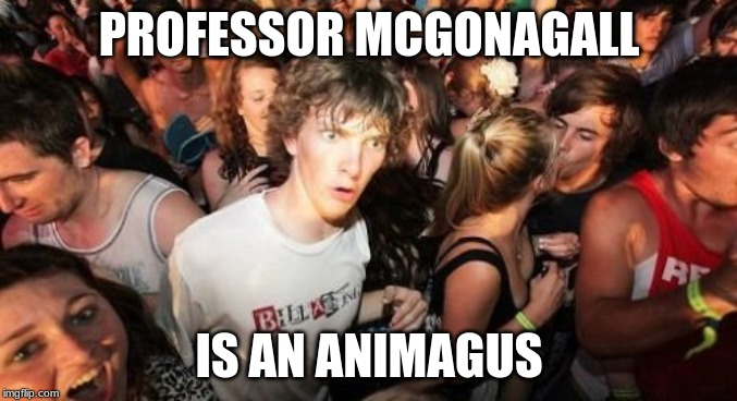 "But then again, we've only seen her in cat form in ""Sorcerer's Stone"". 