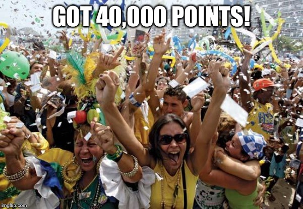 celebrate |  GOT 40,000 POINTS! | image tagged in celebrate | made w/ Imgflip meme maker