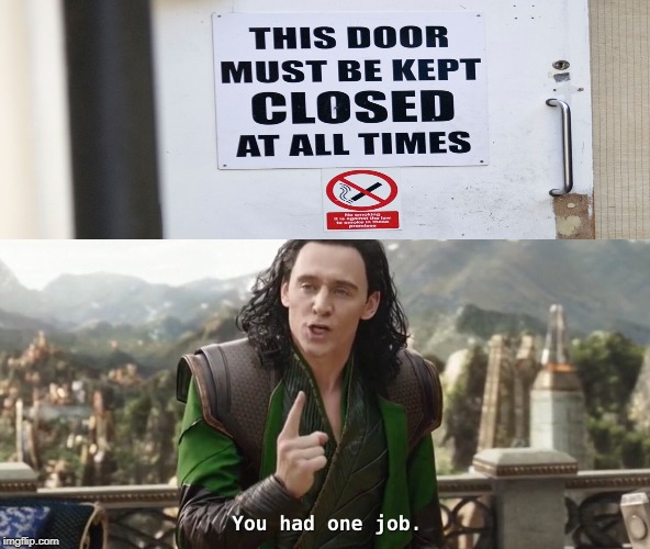 Don't open this door | image tagged in you had one job just the one,memes,funny,doors,stupid signs | made w/ Imgflip meme maker