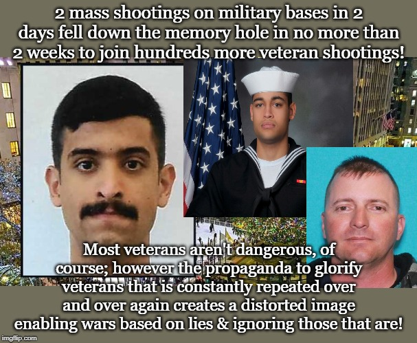 2 mass shootings on military bases in 2 days fell down the memory hole in no more than 2 weeks to join hundreds more veteran shootings! Most | made w/ Imgflip meme maker
