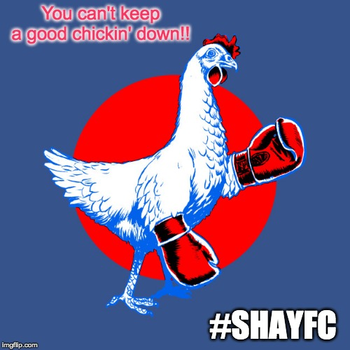You can't keep a good Chickin' down | You can't keep a good chickin' down!! #SHAYFC | image tagged in chicken,shayfc,kfc | made w/ Imgflip meme maker