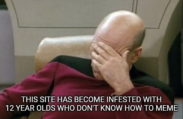 "The first time I've checked out ""latest"" in the fun and political stream in a long time. And their memes are infesting the hot. 