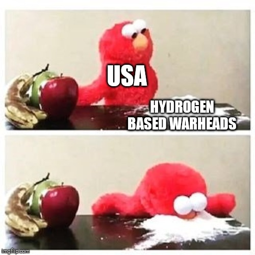 USA HYDROGEN BASED WARHEADS | image tagged in elmo cocaine | made w/ Imgflip meme maker