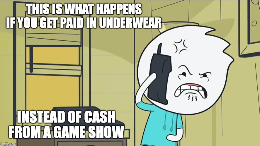 Infuriated Alex | THIS IS WHAT HAPPENS IF YOU GET PAID IN UNDERWEAR INSTEAD OF CASH FROM A GAME SHOW | image tagged in alex clark,youtube,memes | made w/ Imgflip meme maker