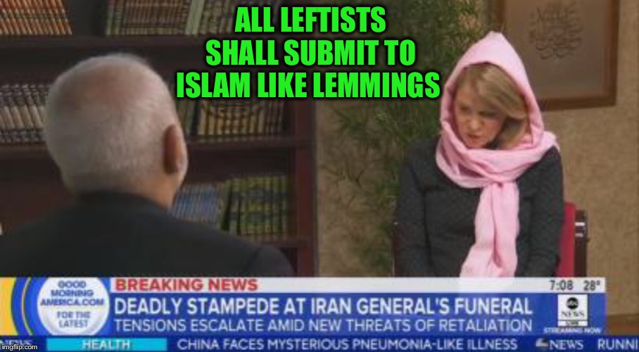 ALL LEFTISTS SHALL SUBMIT TO ISLAM LIKE LEMMINGS | made w/ Imgflip meme maker