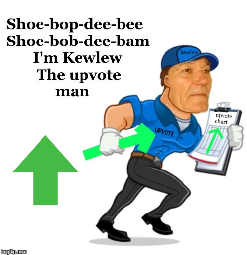 upvote man | image tagged in kewlew,upvote man | made w/ Imgflip meme maker