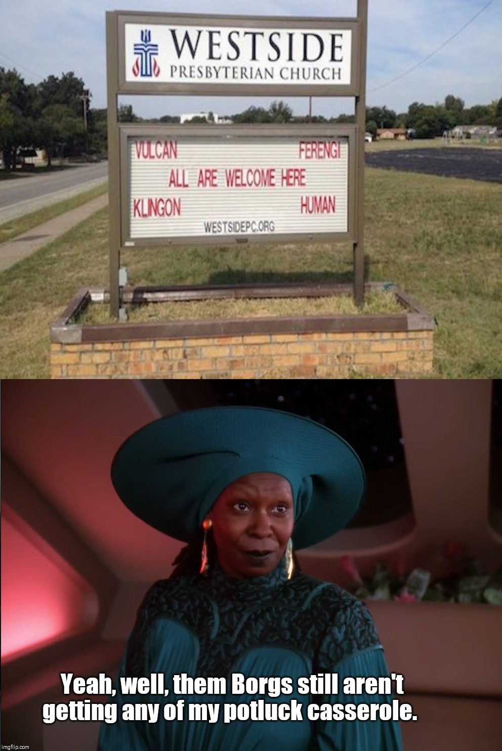 Guinan | Yeah, well, them Borgs still aren't getting any of my potluck casserole. | image tagged in guinan from star trek the next generation,funny church sign | made w/ Imgflip meme maker