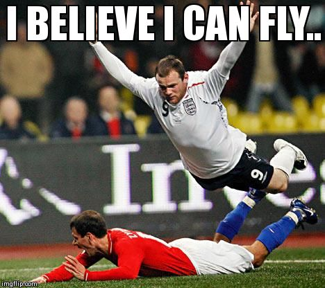 My first creation. | I BELIEVE I CAN FLY.. | image tagged in dive,rooney,man united,funny,soccer,sports | made w/ Imgflip meme maker