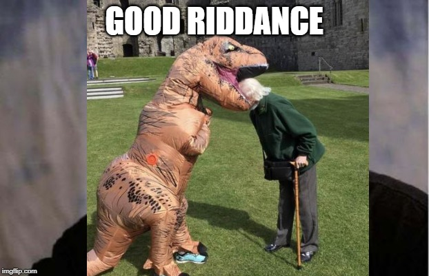GOOD RIDDANCE | image tagged in dinosaur | made w/ Imgflip meme maker