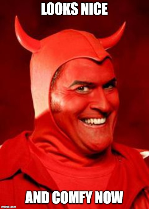 Devil Bruce | LOOKS NICE AND COMFY NOW | image tagged in devil bruce | made w/ Imgflip meme maker