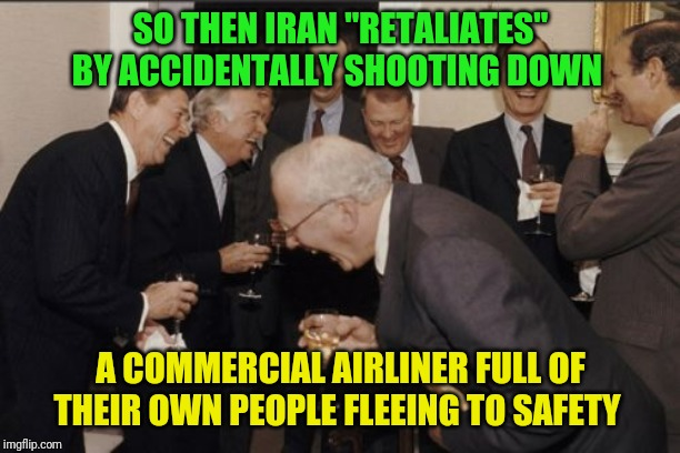 "After 40 years of exported terrorism, and thousands of Americans killed, why does Iran even still exist? | SO THEN IRAN ""RETALIATES"" BY ACCIDENTALLY SHOOTING DOWN A COMMERCIAL AIRLINER FULL OF THEIR OWN PEOPLE FLEEING TO SAFETY 