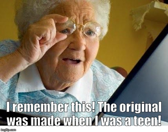 old lady at computer | I remember this! The original was made when I was a teen! | image tagged in old lady at computer | made w/ Imgflip meme maker