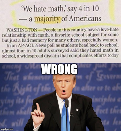 WRONG | image tagged in donald trump wrong,wrong,funny,memes,america,news | made w/ Imgflip meme maker