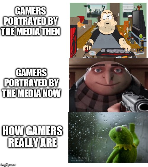 blank white template | GAMERS PORTRAYED BY THE MEDIA THEN GAMERS PORTRAYED BY THE MEDIA NOW HOW GAMERS REALLY ARE | image tagged in blank white template | made w/ Imgflip meme maker