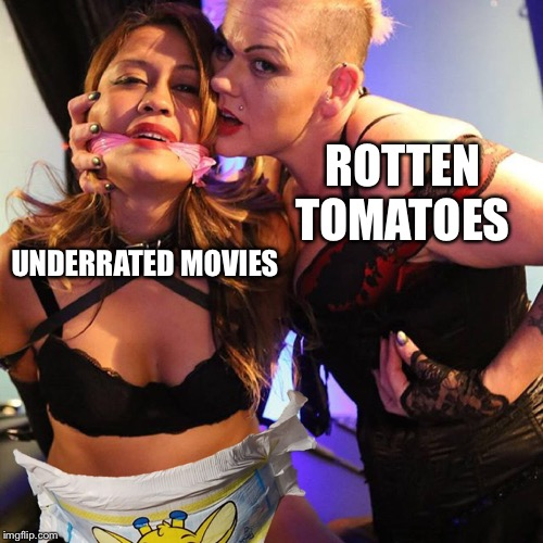 UNDERRATED MOVIES ROTTEN TOMATOES | image tagged in joy baby luck | made w/ Imgflip meme maker