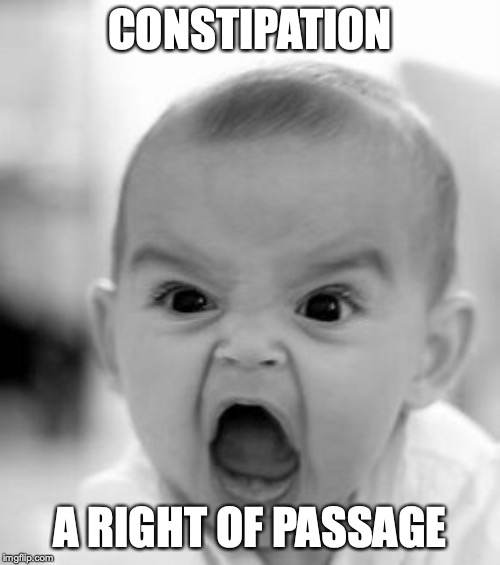 Angry Baby | CONSTIPATION A RIGHT OF PASSAGE | image tagged in memes,angry baby,funny cat memes,funny,fart,trump | made w/ Imgflip meme maker