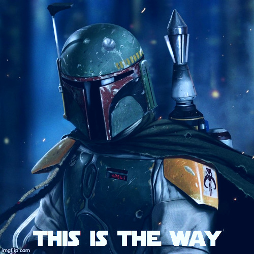 This is the way. |  . | image tagged in mandalorian,boba fett,this is the way | made w/ Imgflip meme maker