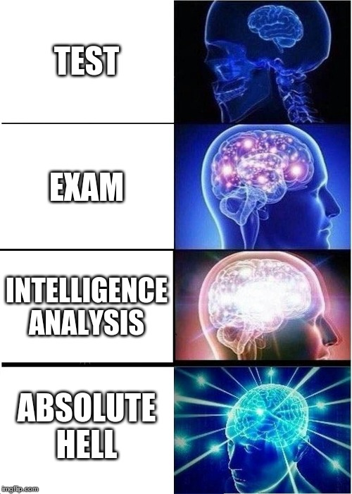 Expanding Brain Meme | TEST EXAM INTELLIGENCE ANALYSIS ABSOLUTE HELL | image tagged in memes,expanding brain,test,school | made w/ Imgflip meme maker