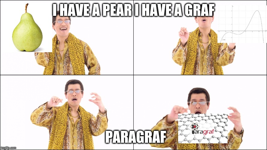 I have a Pen | I HAVE A PEAR I HAVE A GRAF PARAGRAF | image tagged in i have a pen | made w/ Imgflip meme maker