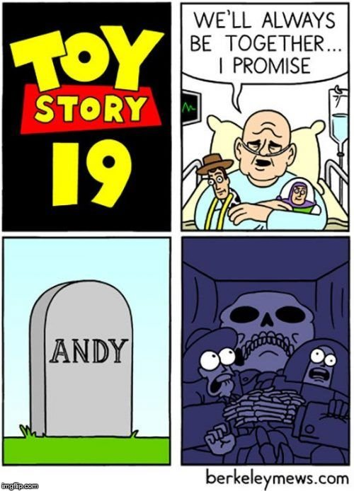 Well damn... | image tagged in toy story,death,why | made w/ Imgflip meme maker