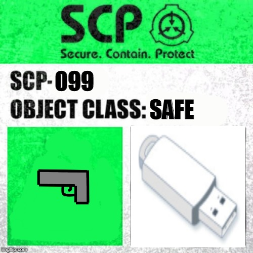 SCP Label Template: Safe | 099 SAFE | image tagged in scp label template safe | made w/ Imgflip meme maker