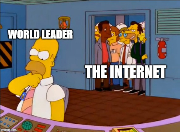 ww3 memes | WORLD LEADER THE INTERNET | image tagged in the simpsons | made w/ Imgflip meme maker