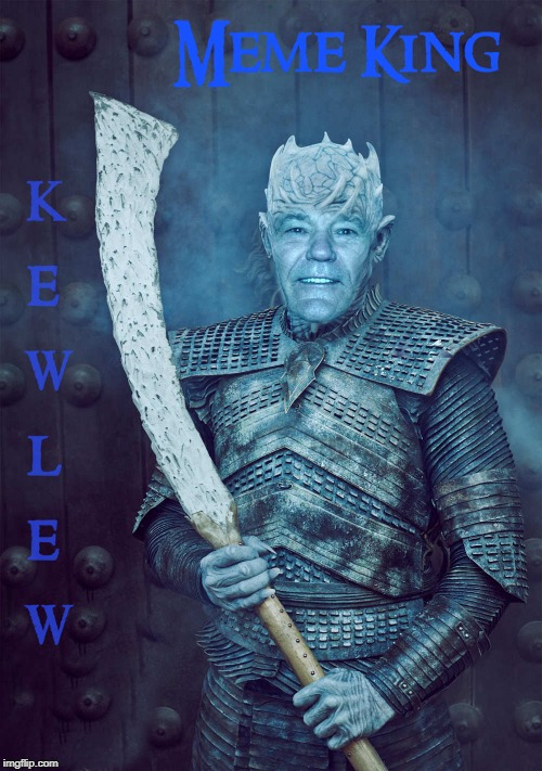 The real meme king | MEME KING KEWLEW | image tagged in kewlew,meme king,da man,hunk,lord and master | made w/ Imgflip meme maker
