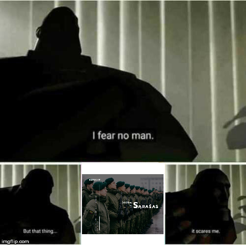 I fear no man | image tagged in i fear no man | made w/ Imgflip meme maker