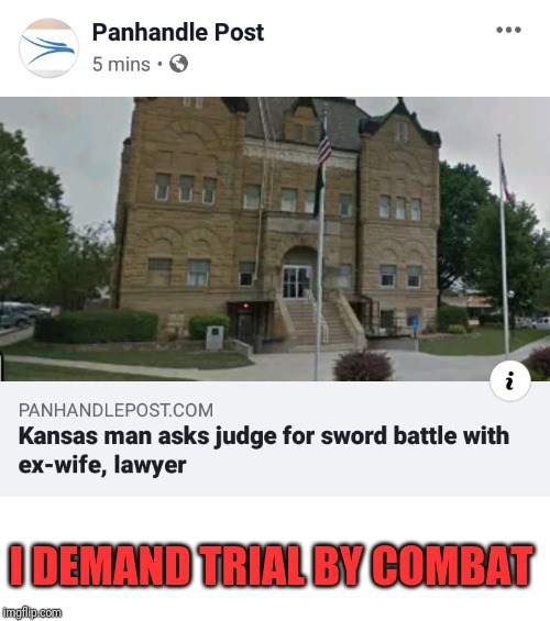 I DEMAND TRIAL BY COMBAT | image tagged in memes,trial by combat | made w/ Imgflip meme maker