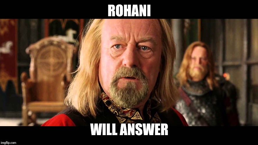 Rohan will answer | ROHANI WILL ANSWER | image tagged in rohan will answer | made w/ Imgflip meme maker