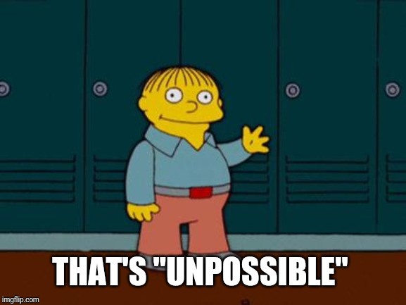 "ralph wiggum | THAT'S ""UNPOSSIBLE"" 