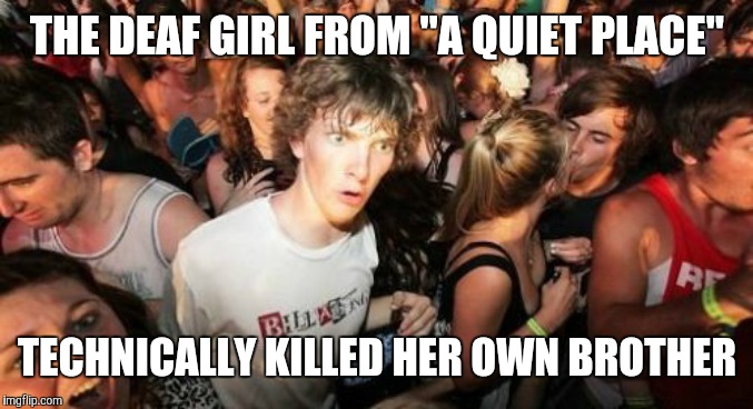 "And all it took were some batteries and a toy space shuttle. | THE DEAF GIRL FROM ""A QUIET PLACE"" TECHNICALLY KILLED HER OWN BROTHER 