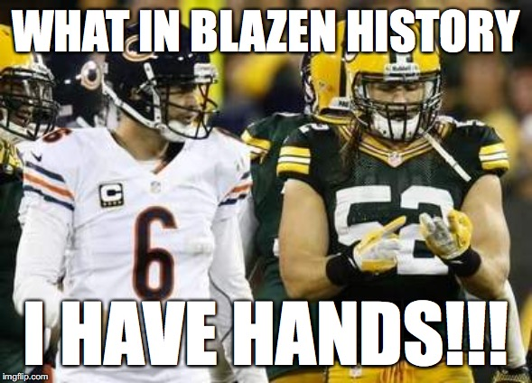 Packers |  WHAT IN BLAZEN HISTORY; I HAVE HANDS!!! | image tagged in memes,packers | made w/ Imgflip meme maker