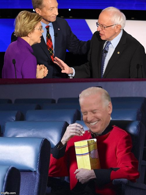 Biden watching Sanders and Warren fight | image tagged in eat popcorn,biden,joe biden,elizabeth warren,bernie sanders,2020 elections | made w/ Imgflip meme maker