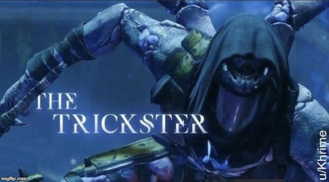 The Trickster | image tagged in the trickster | made w/ Imgflip meme maker
