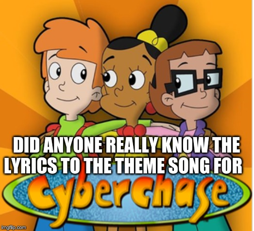 DID ANYONE REALLY KNOW THE LYRICS TO THE THEME SONG FOR | made w/ Imgflip meme maker