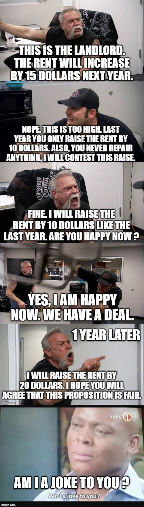 Do you think i am stupid ? Or maybe you think, i do not have memory ? | 1 YEAR LATER AM I A JOKE TO YOU ? | image tagged in am i a joke to you,money,dumb,slaves,american chopper argument,true story | made w/ Imgflip meme maker