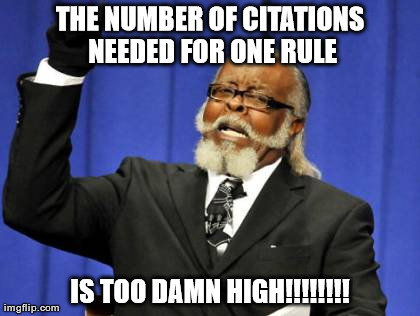 Too Damn High Meme | THE NUMBER OF CITATIONS NEEDED FOR ONE RULE IS TOO DAMN HIGH!!!!!!!! | image tagged in memes,too damn high | made w/ Imgflip meme maker