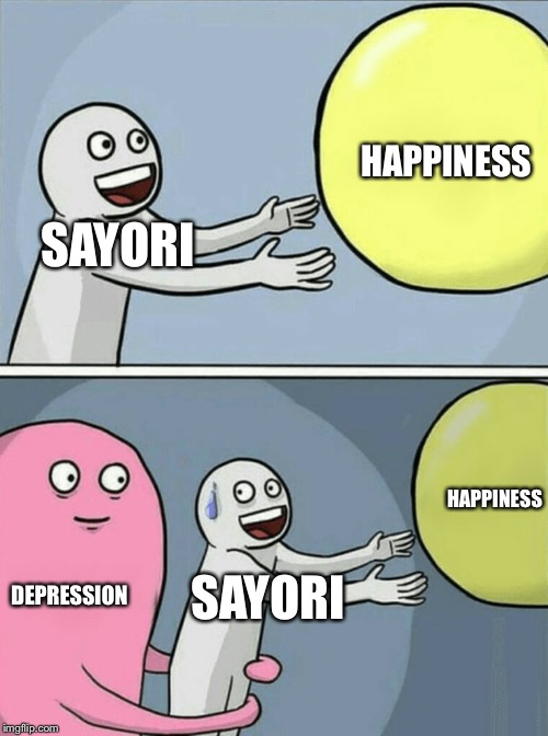 Happiness |  HAPPINESS; SAYORI; HAPPINESS; DEPRESSION; SAYORI | image tagged in memes,running away balloon,doki doki literature club | made w/ Imgflip meme maker