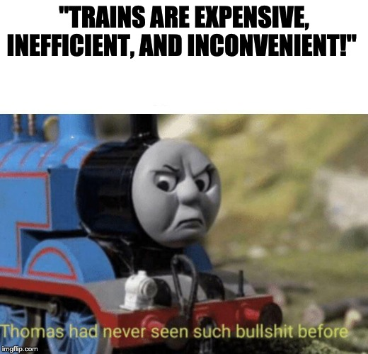 "trains are better than cars and planes 2: confronting myths about rail in the united states | ""TRAINS ARE EXPENSIVE, INEFFICIENT, AND INCONVENIENT!"" 