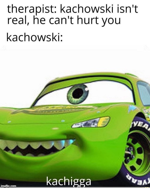 Kachigga | image tagged in lightning mcqueen,mike wazowski | made w/ Imgflip meme maker